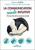 La communication animale intuitive - Format Kindle - 14,99 €
