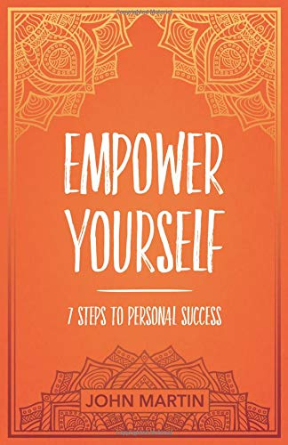 Compare Textbook Prices for Empower Yourself: 7 Steps to Personal Success  ISBN 9781640950474 by Martin, John