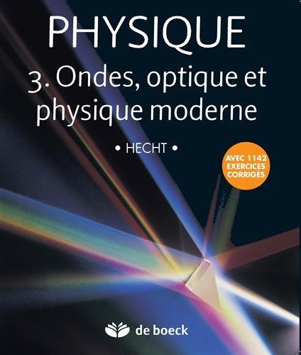 Physique 3 : Ondes, Optique et Physique Moderne