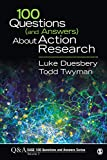 100 Questions (and Answers) About Action Research: 7 (SAGE 100 Questions and Answers)