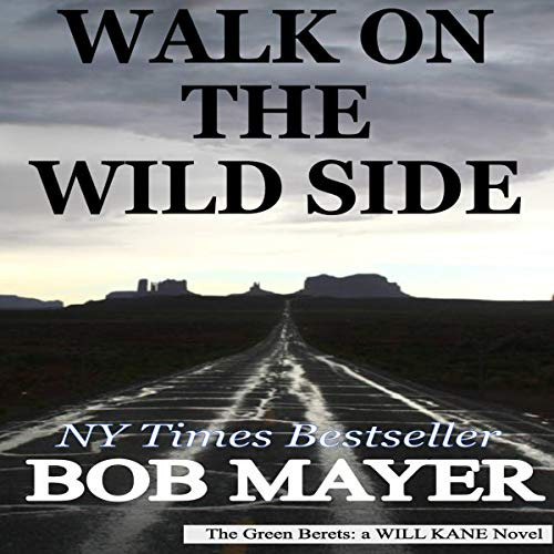 Walk on the Wild Side: Green Berets, Book 12