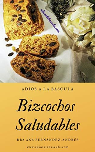 Bizcochos Saludables: Adiós a la Báscula -Dra. Ana Fernández-Andrés