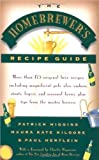 The Homebrewer's Recipe Guide: More Than 175 Original Beer Recipes, Including Magnificent Pale Ales, Ambers, Stouts, Lagers, and Seasonal Brews, Plus ... Brewers, Plus Tips from the Master Brewers