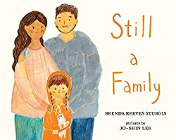 Still a Family: A Story About Homelessness by Brenda Reeves Sturgis, illustrated by Jo-Shin Lee