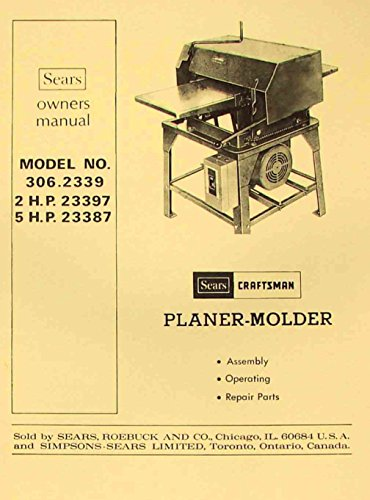 CRAFTSMAN 306.2339 Wood Thickness Planer Molder Instructions & Parts Manual