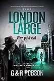 London Large - Way Past Evil: Detective Hawkins Crime Thriller Series #5 (London Large Har...