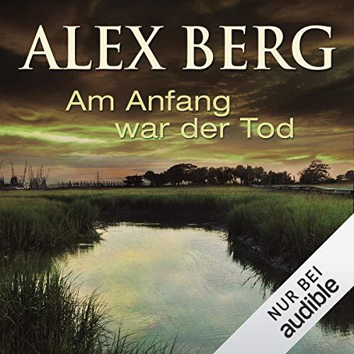 Am Anfang war der Tod                   Autor:                                                                                                                                 Alex Berg                               Sprecher:                                                                                                                                 Detlef Bierstedt                      Spieldauer: 10 Std. und 27 Min.     82 Bewertungen     Gesamt 4,2