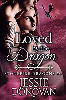 Loved by the Dragon (Stonefire British Dragons Book 6) by [Jessie Donovan, Hot Tree Editing]