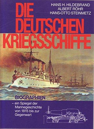 Die Deutschen Kriegsschiffe Biographien- ein Spiegel der Marinegeschichte von 1815 bis zur Gegenwart Band 1