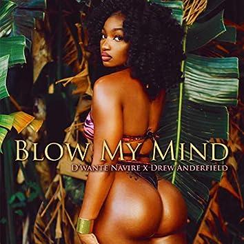 Blow My Mind (feat. Drew Anderfield)