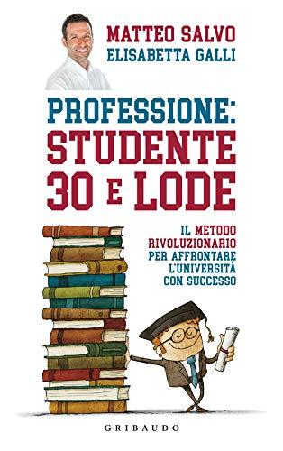 Professione studente 30 e lode