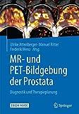 MR- und PET-Bildgebung der Prostata: Diagnostik und Therapieplanung - Ulrike Attenberger