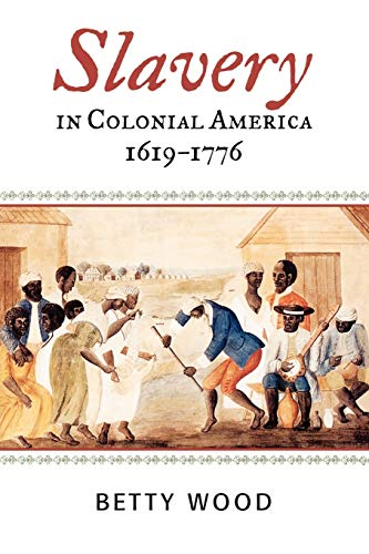 Slavery in Colonial America, 1619–1776 (The African American Experience Series)