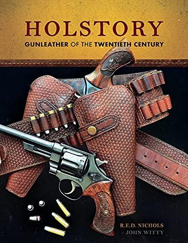 Holstory: Gunleather of the Twentieth Century