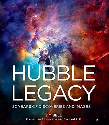 Hubble Legacy: 30 Years of Discoveries and Images (English Edition)