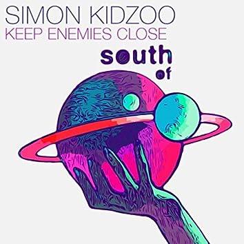 Keep Enemies Close