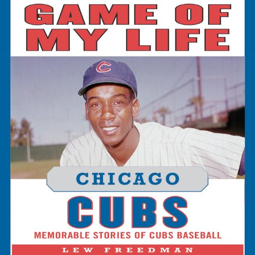 Game of My Life: Chicago Cubs audiobook cover art