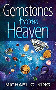 Gemstones From Heaven (God Signs Book 1) by [Michael C. King, S.L. King]