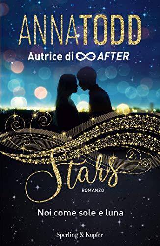 STARS 2 Noi come sole e luna di [Anna Todd]