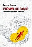 L'Homme de sable. Pourquoi l'individualisme nous rend malades (SCIEN HUM (H.C)) - Format Kindle - 13,99 €