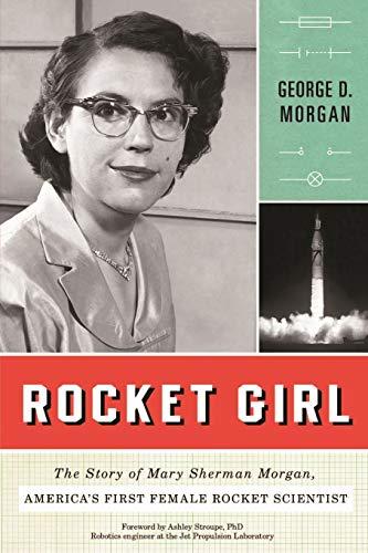 Rocket Girl: The Story of Mary Sherman Morgan, America