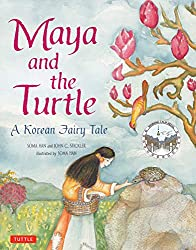 Maya and the Turtle: A Korean Fair Tale by Soma Han and John C. Stickler, illustrated by Soma Han