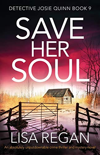 Compare Textbook Prices for Save Her Soul: An absolutely unputdownable crime thriller and mystery novel Detective Josie Quinn  ISBN 9781838882327 by Regan, Lisa