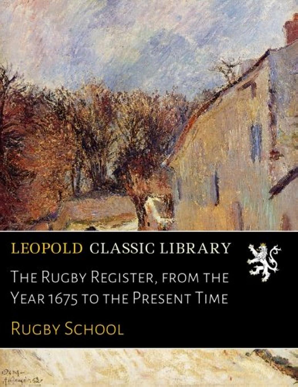 結果申請中予報The Rugby Register, from the Year 1675 to the Present Time