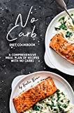 No Carb Diet Cookbook: A Comprehensive Meal Plan of Recipes with No Carbs