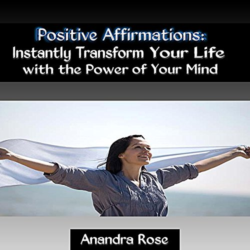 Positive Affirmations Audiobook By Anandra Rose cover art