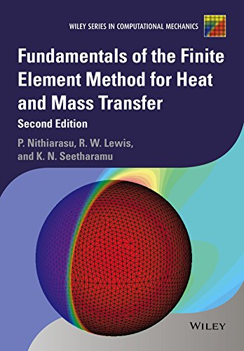 Fundamentals of the Finite Element Method for Heat and Mass Transfer (Wiley Series in Computational Mechanics) (English Edition)