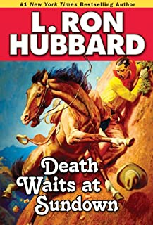 Death Waits at Sundown: A Wild West Showdown Between the Good, the Bad, and the Deadly (Western Short Stories Collection)