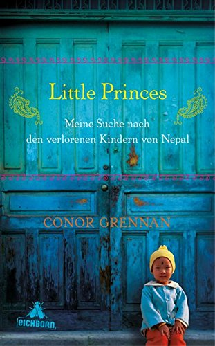 Little Princes: Meine Suche nach den verlorenen Kindern von Nepal