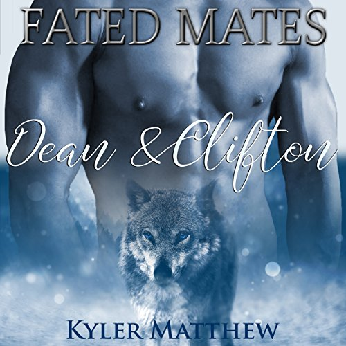 Fated Mates: Dean and Clifton audiobook cover art