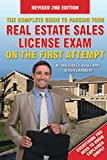 The Complete Guide to Passing Your Real Estate Sales License Exam On the First Attempt: Revised Second Edition