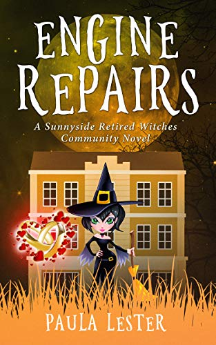 Engine Repairs (Sunnyside Retired Witches Community Book 6) by [Paula Lester]