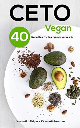 Ceto vegan: Recettes faciles du matin au soir (Alimentation t. 1)
