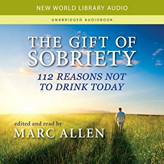 The Gift of Sobriety     112 Reasons Not to Drink Today              By:                                                                                                                                 New World Library                               Narrated by:                                                                                                                                 Marc Allen                      Length: 31 mins     6 ratings     Overall 3.8