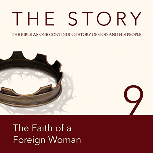 The Story Audio Bible - New International Version, NIV: Chapter 09 - The Faith of a Foreign Woman cover art