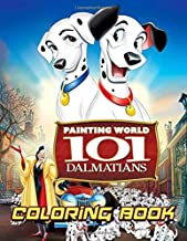 Painting World 101 Dalmatians Coloring Book: Super Coloring Book for Kids and Fans - Cute Images Of Dalmatians