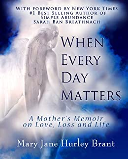 When Every Day Matters by [Mary Jane Hurley Brant]
