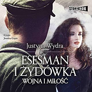 Esesman i Żydówka                   By:                                                                                                                                 Justyna Wydra                               Narrated by:                                                                                                                                 Joanna Gajór                      Length: 7 hrs and 57 mins     2 ratings     Overall 5.0