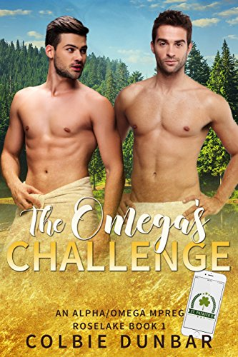 The Omega's Challenge: An Alpha/Omega Mpreg (Roselake Book 1)