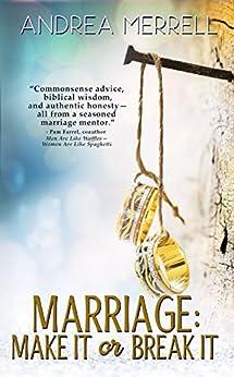Marriage: Make It or Break It by [Andrea Merrell]
