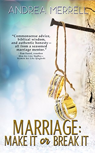 Book: Marriage - Make It or Break It by Andrea Merrell