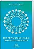 Matrixcode und die Bewusstseinsformeln - Werner Neuner