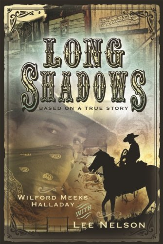 Long Shadows by [Lee  Nelson, Wilford Meeks  Halladay]