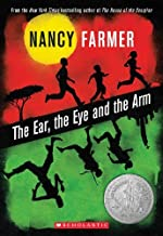 The Ear, the Eye, and the Arm by Nancy Farmer(2012-01-01)