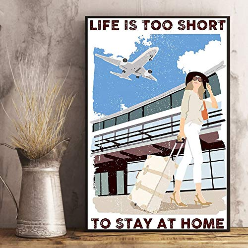 Girl Life Is Too Short To Stay At Home Poster, Traving Loved Poster, Girl Loved Traving Poster, Unframed Poster | Poster No Frame Board For Office Decor, Best Gift For Family And Your Friends 11.7*16.