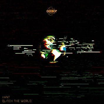 Glitch The World